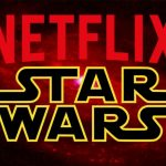 Llegan películas, series y documentales de Star Wars a Netflix